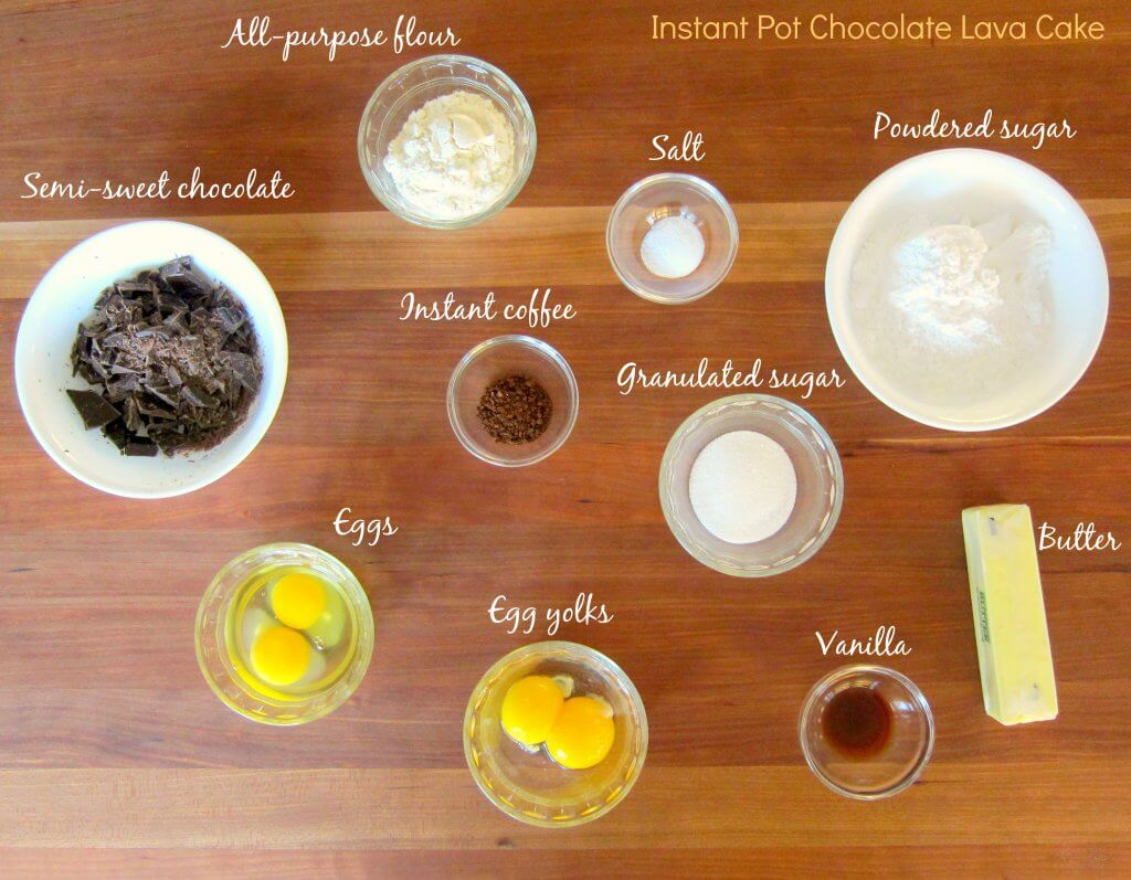 Instant Pot Chocolate Lava Cake Ingredients - all purpose flour, semi sweet chocolate, salt, powdered sugar, instant coffee, granulated sugar, eggs, egg yolks, vanilla, butter