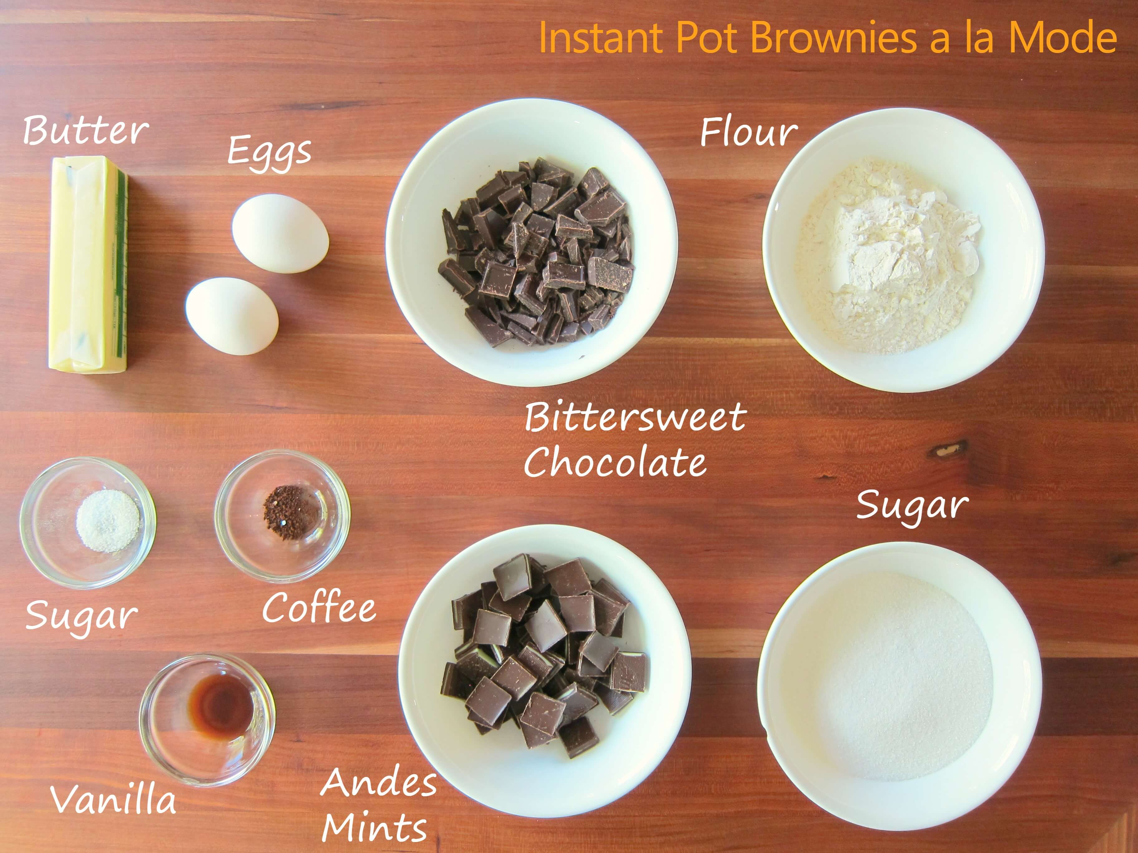 Instant Pot Brownies a la Mode Ingredients - butter, egg, bittersweet chocolate, flour, sugar, coffee, vanilla, andes mints, sugar