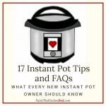 17 Instant Pot Tips and FAQs from Paint the Kitchen Red