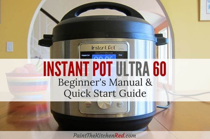 Instant Pot Ultra Beginners Manual Quick Start Guide Paint The