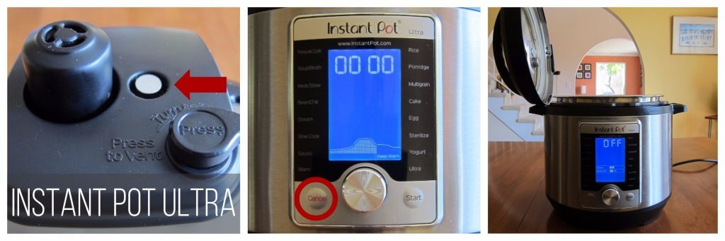 Instant Pot Ultra Natural Release Cancel and Open collage - arrow pointing to float valve down, press cancel button, lid is open and Instant Pot Ultra display shows Off - Paint the Kitchen Red