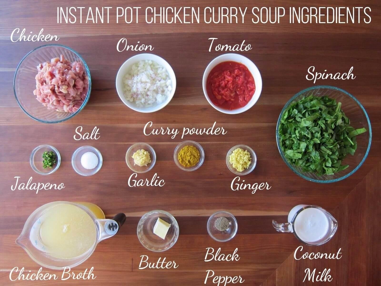 Instant Pot Chicken Curry Soup Ingredients - chicken, onion, tomato, spinach, jalapeno, salt, garlic, curry powder, ginger, chicken broth, butter, black pepper, coconut milk