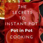The Secrets to Instant Pot Pot-in-Pot Cooking Pinterest pin - Paint the Kitchen Red