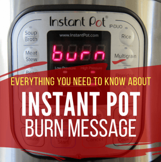 Instant Pot Burn Message - image of Instant Pot says burn with text Everything you need to know about Instant Pot Burn Message - Paint the Kitchen Red