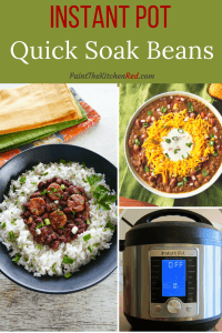 Instant Pot Quick Soak Dried Beans pinterest collage - red beans and rice, chili, instant pot ultra - Paint the Kitchen Red