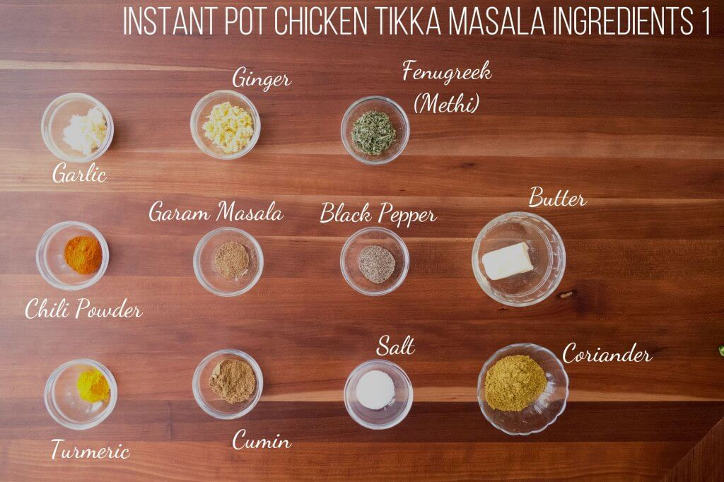 Instant Pot Chicken Tikka Masala Ingredients 1 - garlic, ginger, fenugreek (methi) chili powder, garam masala, black pepper, butter, turmeric, cumin, salt, coriander - Paint the Kitchen Red