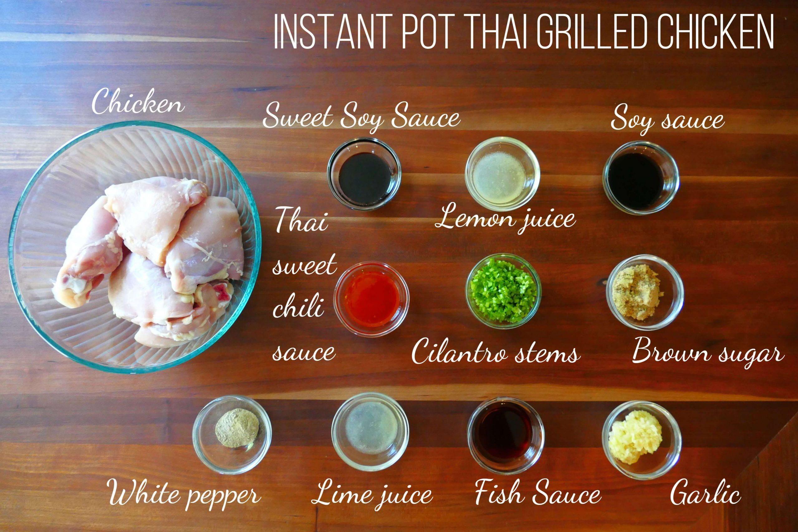 Instant Pot Thai Grilled Chicken Ingredient List - chicken, sweet soy sauce, lemon juice, soy sauce, thai sweet chili sauce, cilantro stems, brown sugar, white pepper, lime juice, fish sauce, garlic