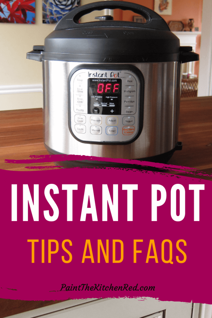 17 Instant Pot Tips and FAQs (Frequently Asked Questions) - Paint