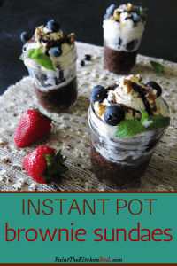 Instant Pot Brownies Pinterest pin - three brownies in mason jars topped with ice cream and blueberries and mint - Paint the Kitchen Red