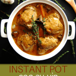 Instant Pot Coq au Vin Pinterest pin - white bowl with four chicken thighs, carrots, mushrooms, pearl onions with fresh thyme as garnish