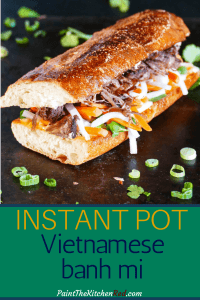 Instant Pot Banh Mi - Vietnamese Sandwich Pinterest - toasted sandwich with pork, carrots, daikon - Paint the Kitchen Red