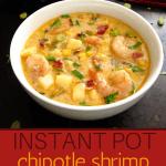 Instant Pot Chipotle Shrimp Soup Pinterest - two white bowls of soup with shrimp, potato, corn, green onions, parsley - Paint the Kitchen Red