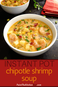Instant Pot Chipotle Shrimp Soup Pinterest - two white bowls of soup with shrimp, potato, corn, green onions, parsley - Paint the Kitchen Red