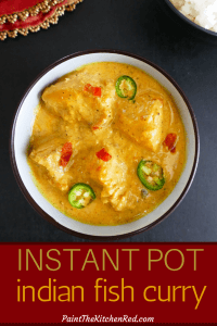 Instant Pot Indian Fish Curry Pinterest - bowl of golden colored fish curry garnished with green chilis - Paint the Kitchen Red