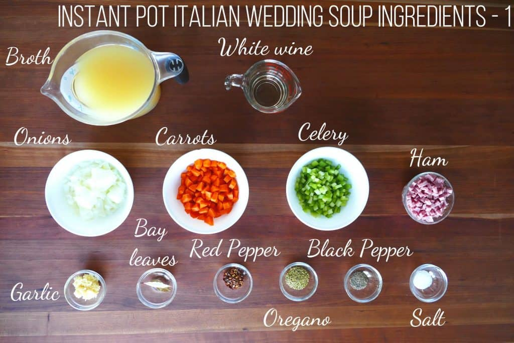Instant Pot Italian Wedding Soup Ingredients 1 - broth, white wine, onions, carrots, celery, ham, garlic, bay leaves, red pepper, oregano, black pepper, salt - Paint the Kitchen Red