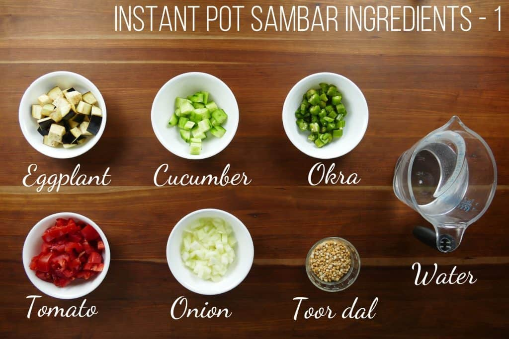 Instant Pot Sambar Ingredients 1 - eggplant, cucumber, okra, water, tomato, onion, toor dal - Paint the Kitchen Red