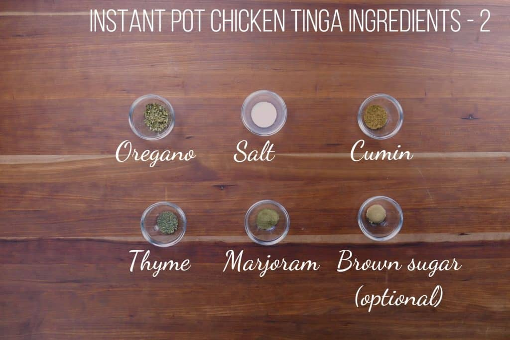 Instant Pot Chicken Tinga Ingredients 2 - oregano, salt, cumin, thyme, marjoram, brown sugar (optional) - Paint the Kitchen Red