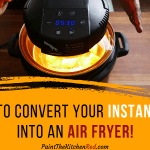 How toe convert your Instant Pot into an air fryer! - Mealthy CrispLid on counter turned on and glowing
