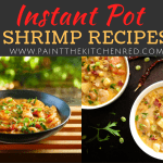 The Best Instant Pot Shrimp Recipes Collage - shrimp soup. jambalaya, etouffee, shrimp and grits - Paint the Kitchen Red