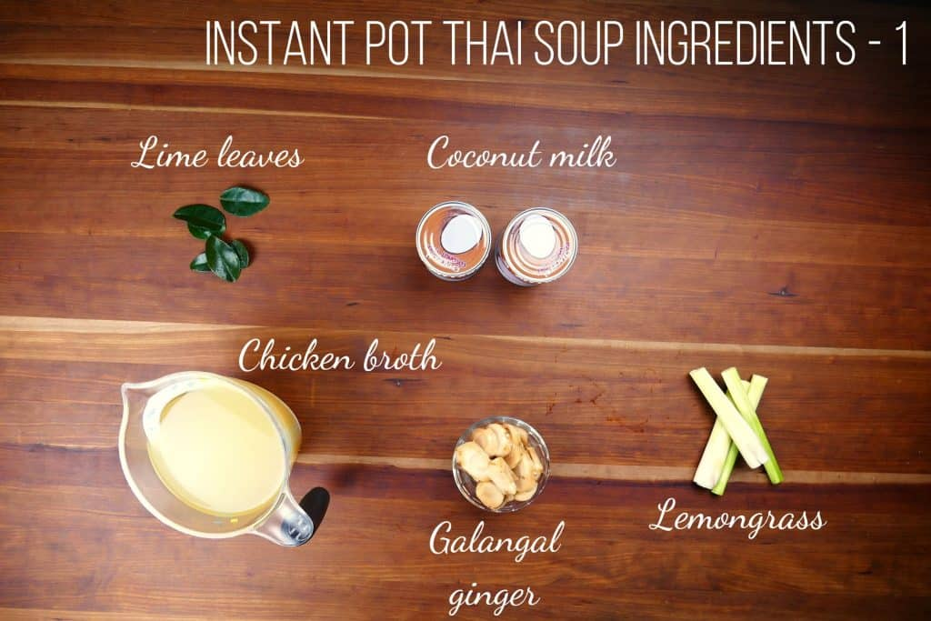 Instant Pot Thai Coconut Soup - Tom Kha Gai Ingredients 1 - lime leaves, coconut milk, chicken broth, galangal ginger, lemongrass - Paint the Kitchen Red