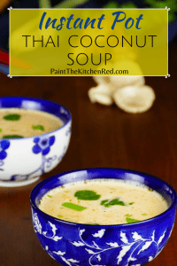 2 Asian-print bowls of Instant Pot Thai coconut soup with herbs in the background Pinterest pin - Paint the Kitchen Red