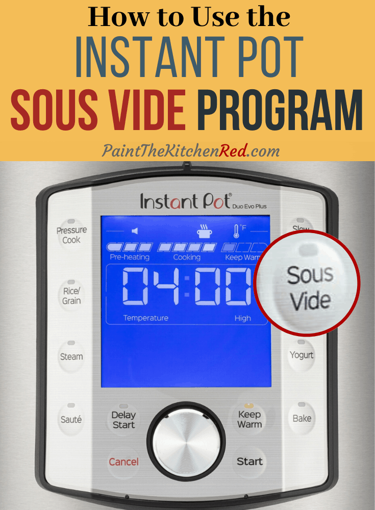 Instant Pot Duo Evo Plus display panel with sous vide button enlarged and with title How to use the Instant Pot Sous Vide Program - Paint the Kitchen Red