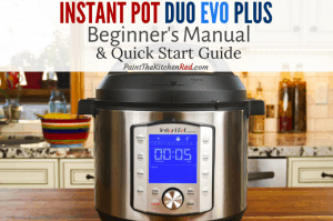 Instant Pot Duo Evo Plus on a countertop with title Beginners Quick Start Guide - Paint the Kitchen Red