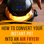 How to convert your Instant Pot into an air fryer! - Mealthy CrispLid on counter turned on and glowing