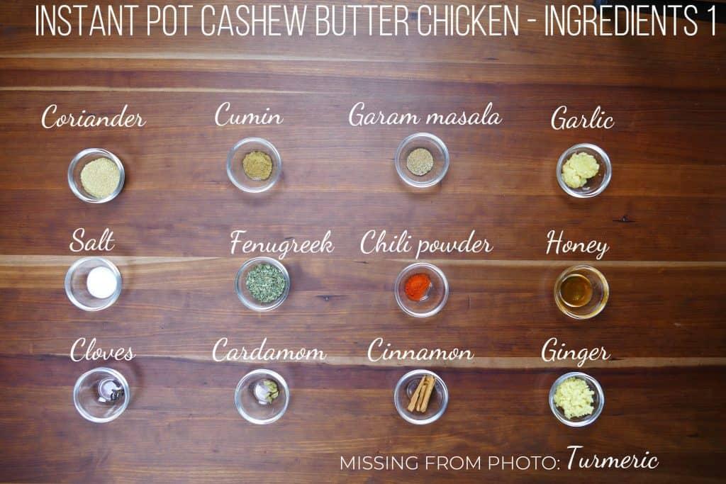 Instant Pot Cashew Butter Chicken Ingredients 1- coriander, cumin, garam masala, garlic, salt, fenugreek, chili powder, honey, cloves, cardamam, cinnamon, ginger, missing from photo: turmeric - Paint the Kitchen Red