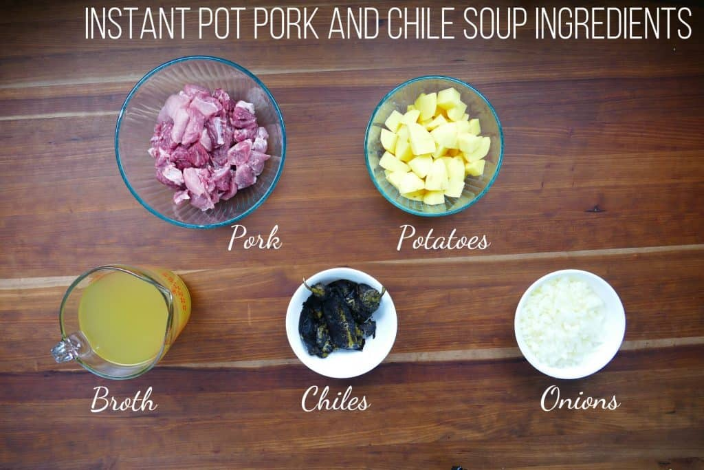 Instant Pot Pork and Hatch Chile Soup Ingredients 2 - pork, potatoes, broth, chiles, onions