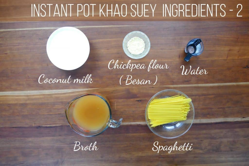 Instant Pot Khao Suey Ingredients - coconut milk, chickpea flour (besan), water, broth, spaghetti