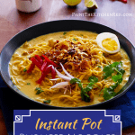 Instant Pot Khao Suey - Burmese noodles in coconut curry broth topped with fried onions, garlic, boiled egg and cilantro - Pinterest pin