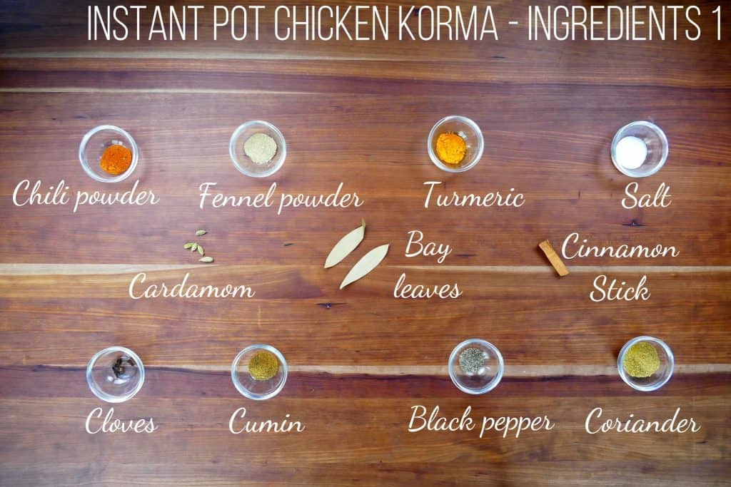 Instant Pot Chicken Korma - Ingredients part 1 - chili powder, fennel powder, turmeric, salt, cardamom, bay leaves, cinnamon stick, cloves, cumin, black pepper, coriander