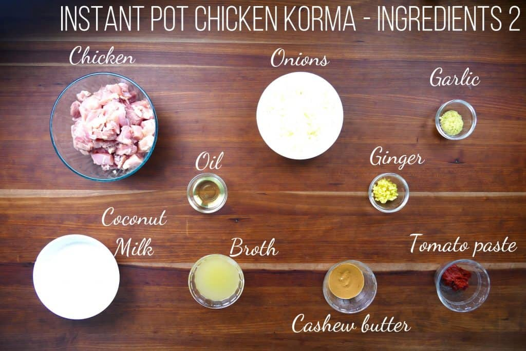 Instant Pot Chicken Korma - Ingredients part 2 - chicken, onions, garlic, oil, ginger, coconut milk, broth, cashew butter, tomato paste