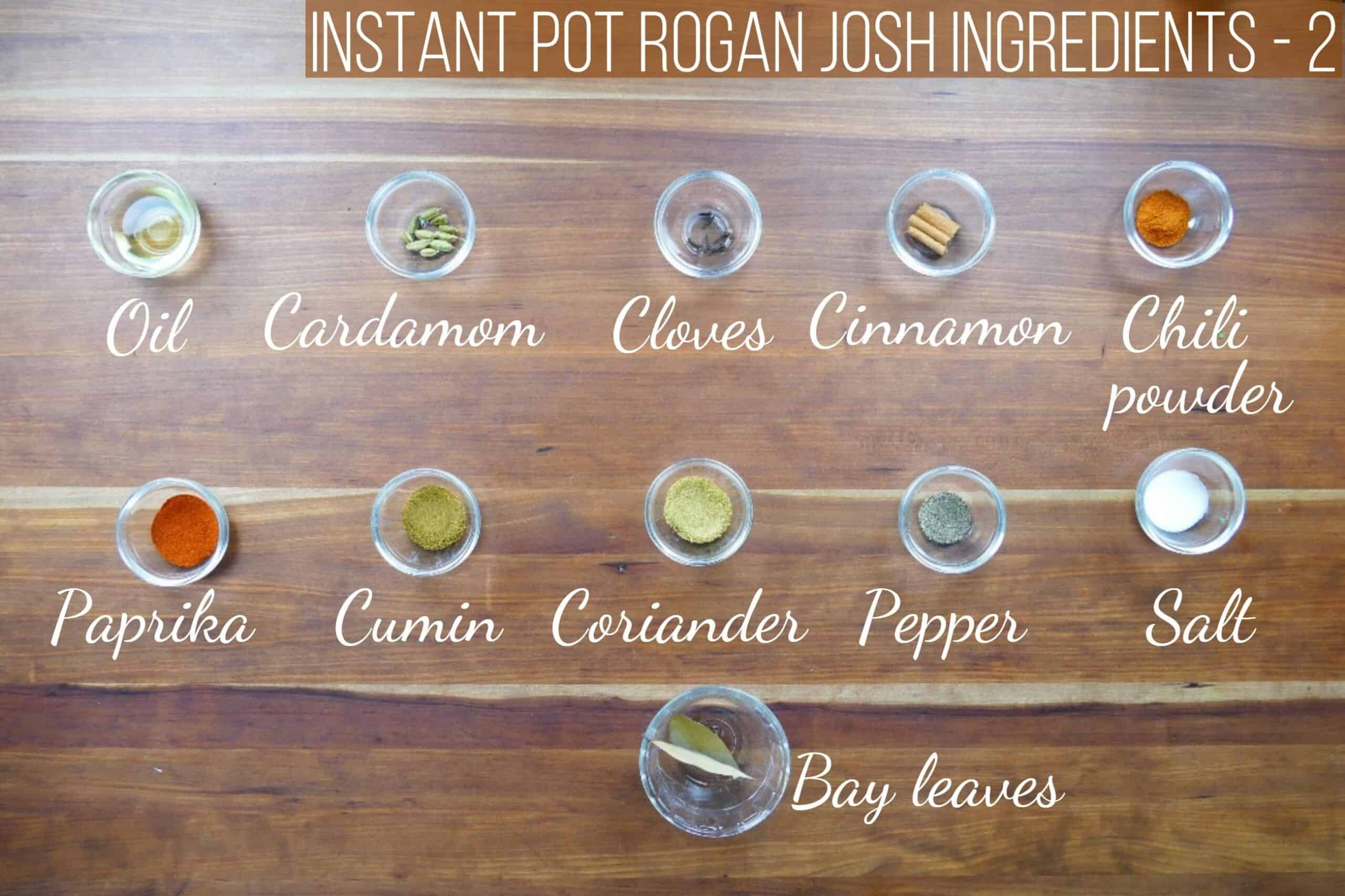 Instant Pot Rogan Josh ingredients - oil, cardamom, cloves, cinnamon, chili powder, paprika, cumin, coriander, pepper, salt, bay leaves