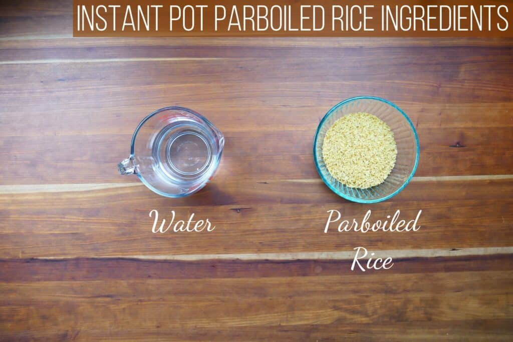 Instant Pot Parboiled Rice Ingredients - water and parboiled rice