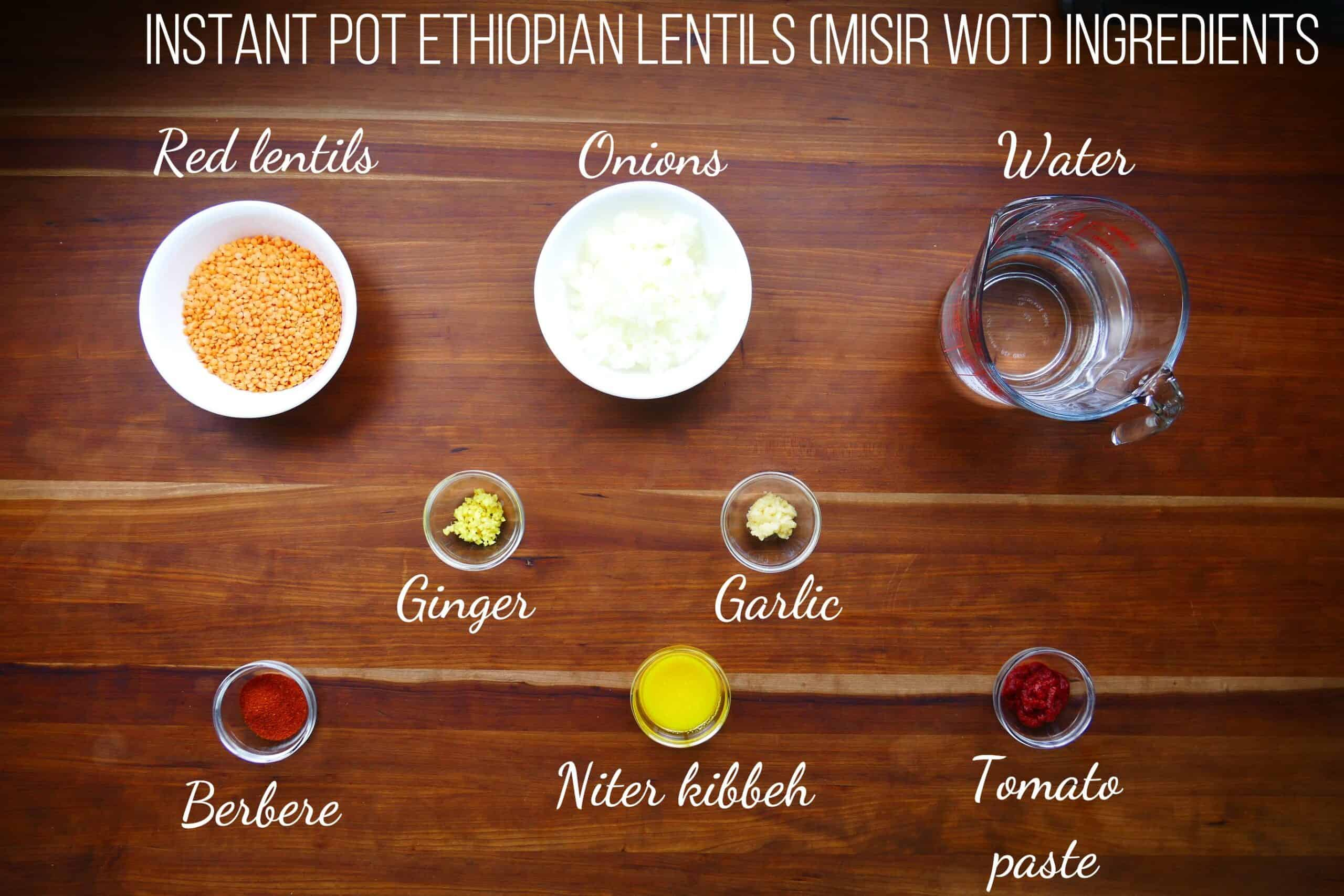 Instant Pot Misir Wot Ingredients - red lentils, onions, water, ginger, garlic, berbere, niter kibbeh, tomato paste