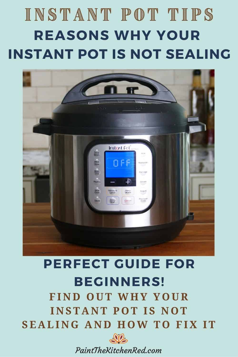 Instant Pot Tips, Reasons why your Instant Pot is not sealing. Perfect guide for beginners! Find out why your Instant Pot is not sealing and how to fix it