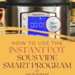 How to Use the Instant Pot Sous Vide Smart Program