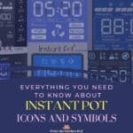 Instant Pot Symbols and Icons Everything you Need to Know