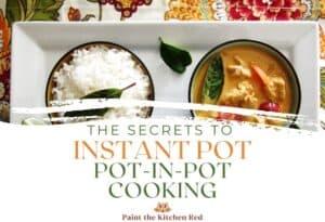 Instant Pot Pot in Pot Cooking Secrets